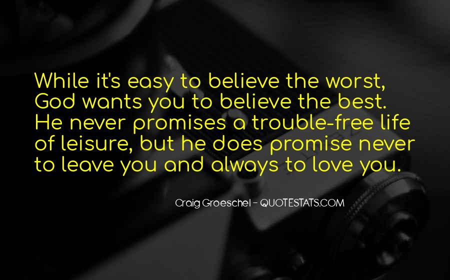 Love Never Comes Easy Quotes #567055