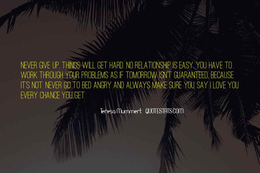 Love Never Comes Easy Quotes #64285