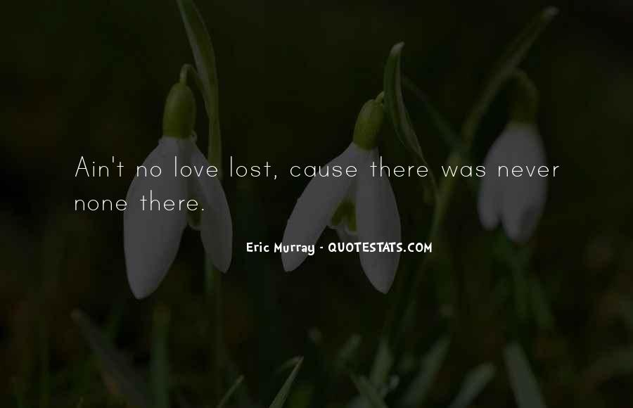 Love Never Lost Quotes #237650