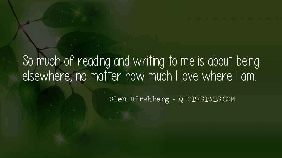 Love Of Reading And Writing Quotes #314285