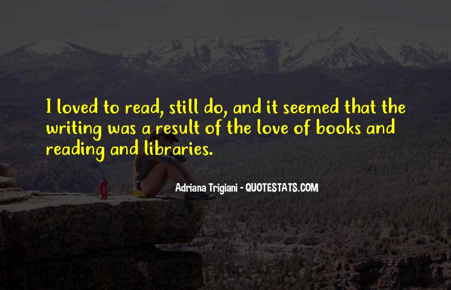 Love Of Reading And Writing Quotes #458872