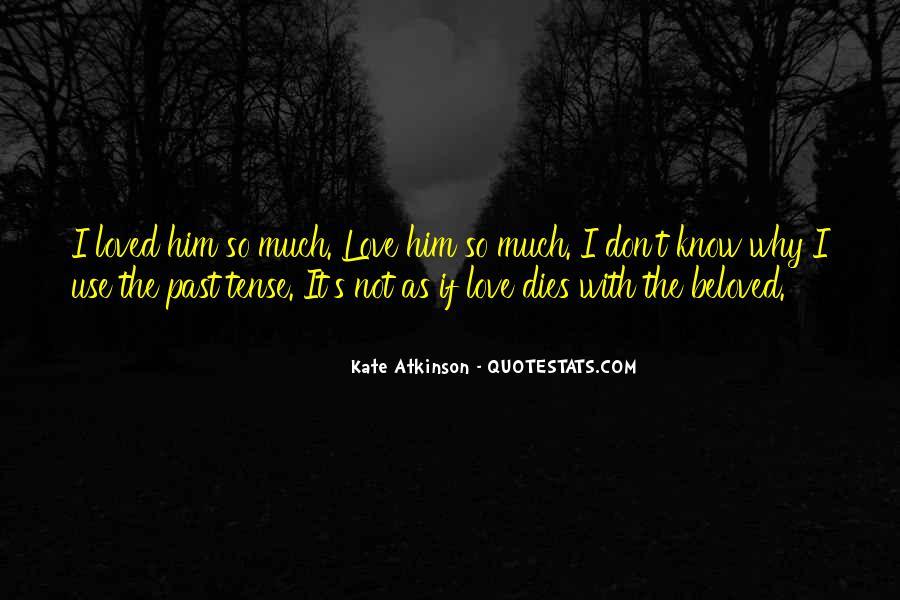 Love Past Tense Quotes #463108