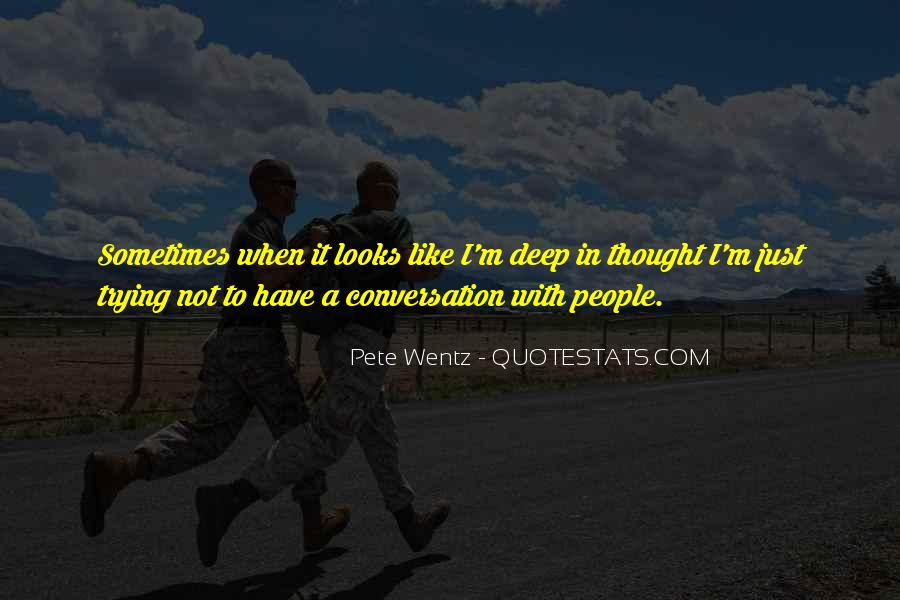 Quotes About Deep Conversation #1014190