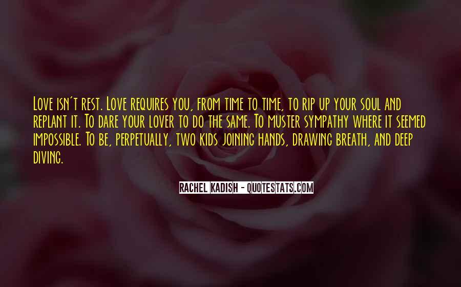 Love Requires Quotes #190837