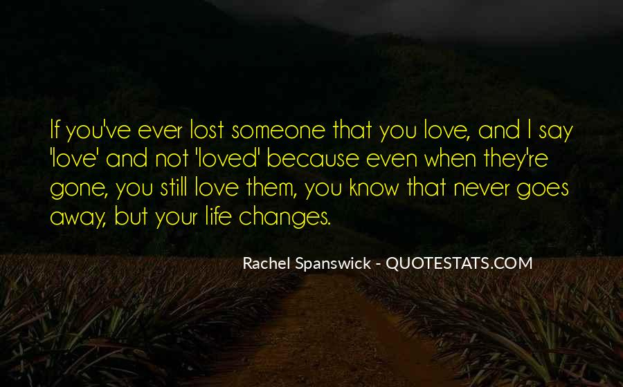 Love That Changes Quotes #1133588