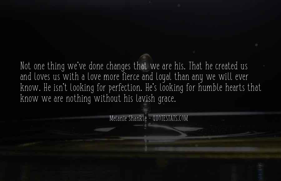 Love That Changes Quotes #1147117