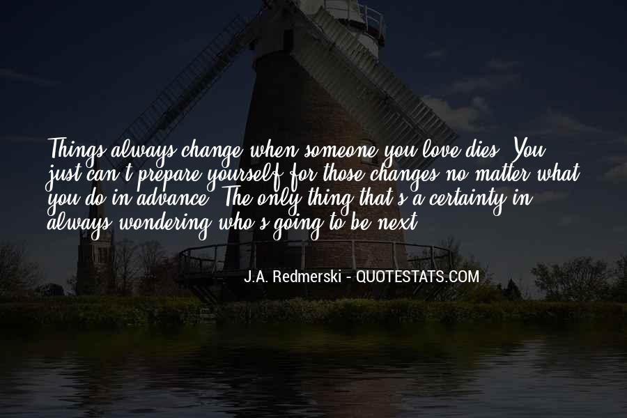 Love That Changes Quotes #1167913
