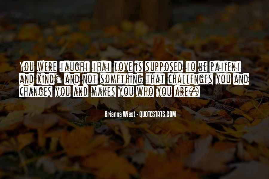 Love That Changes Quotes #1188377
