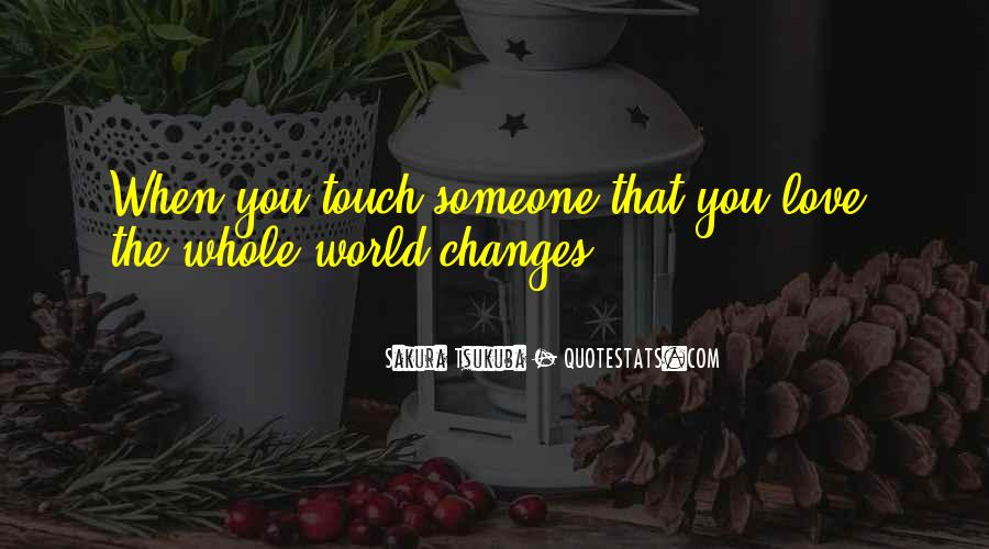 Love That Changes Quotes #1338976