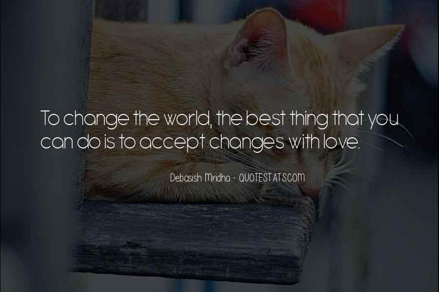 Love That Changes Quotes #1351431