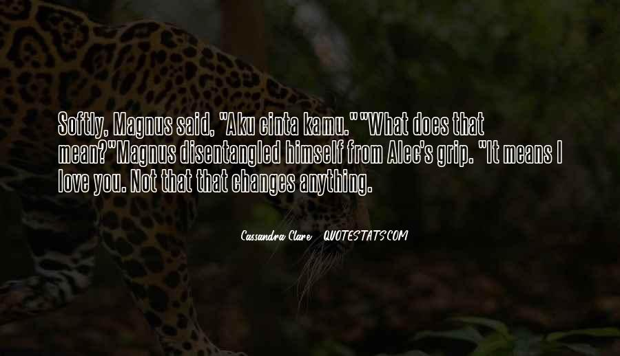 Love That Changes Quotes #319399