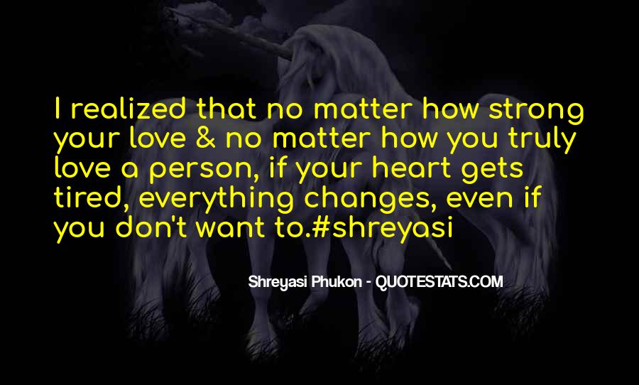 Love That Changes Quotes #522304