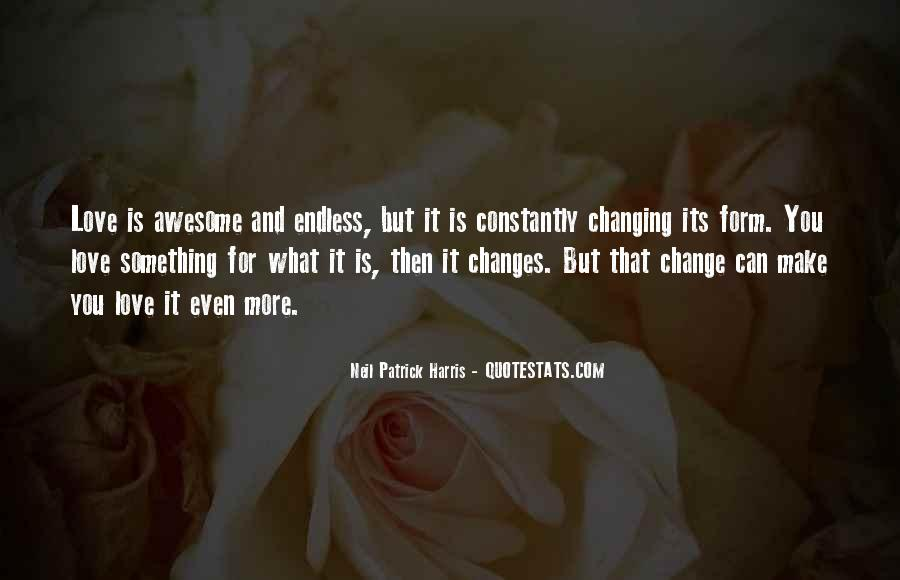 Love That Changes Quotes #987749