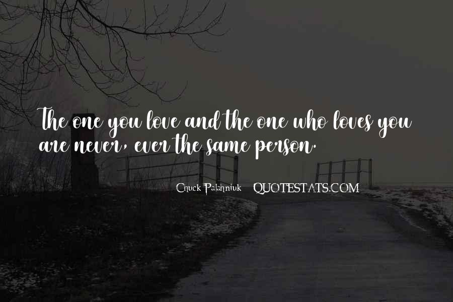 Love The Person Who Loves You Quotes #1298694