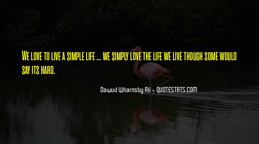 Love The Simple Life Quotes #1494822