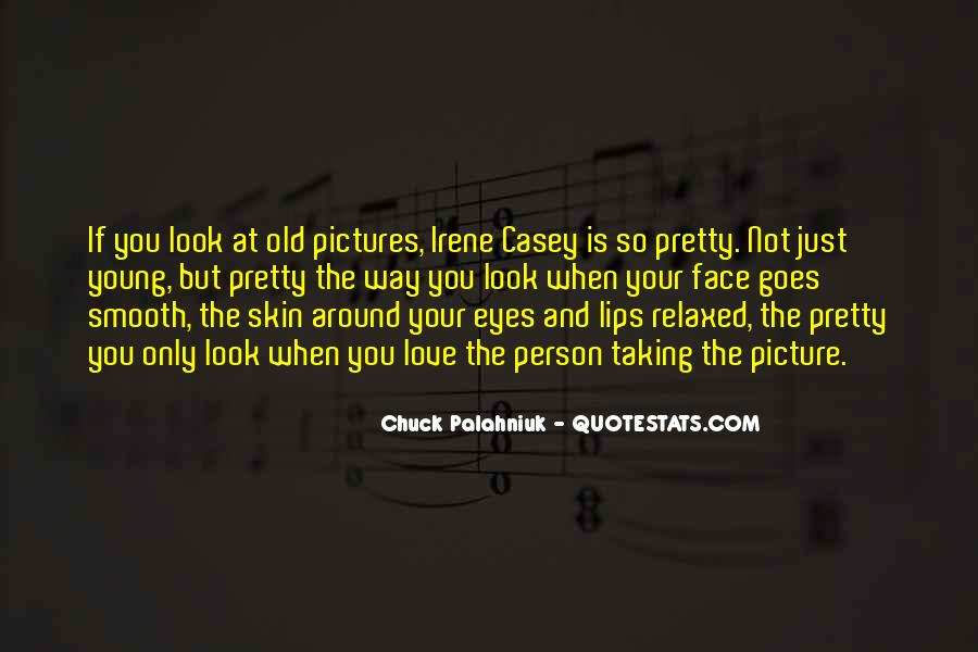 Love The Way You Look Quotes #1616323
