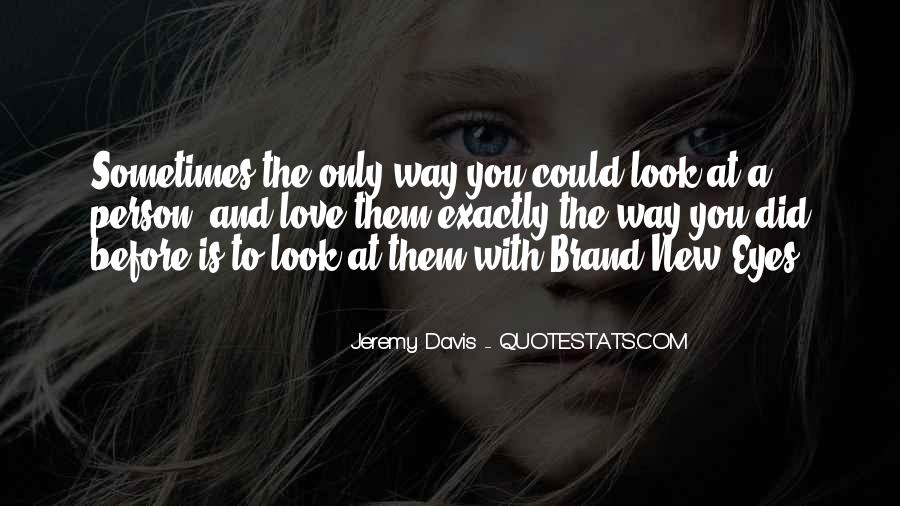 Love The Way You Look Quotes #1767778