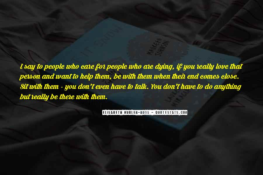 Love Those Close To You Quotes #32903