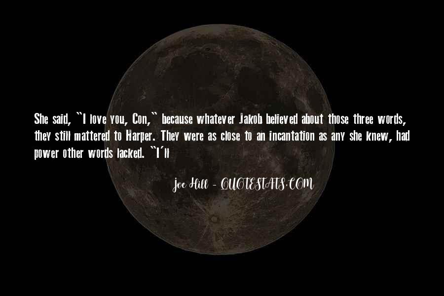 Love Those Close To You Quotes #559676