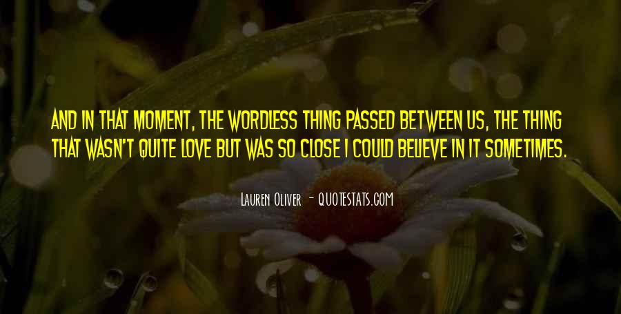 Love Those Close To You Quotes #7277