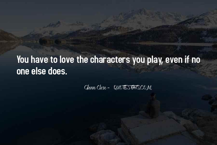 Love Those Close To You Quotes #95054
