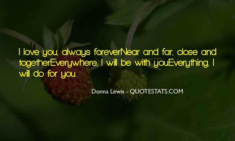 Love Those Close To You Quotes #95435
