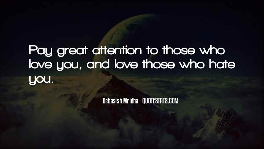Love Those Who Hate You Quotes #1689161
