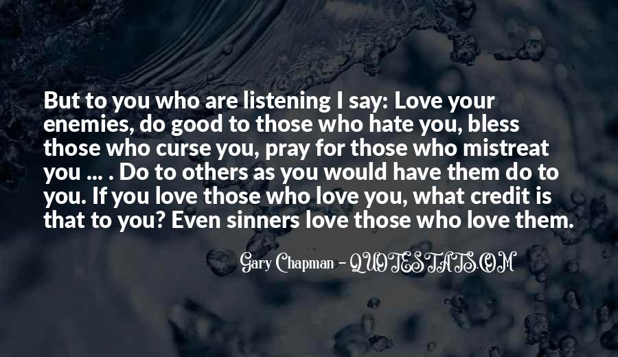 Love Those Who Hate You Quotes #48793