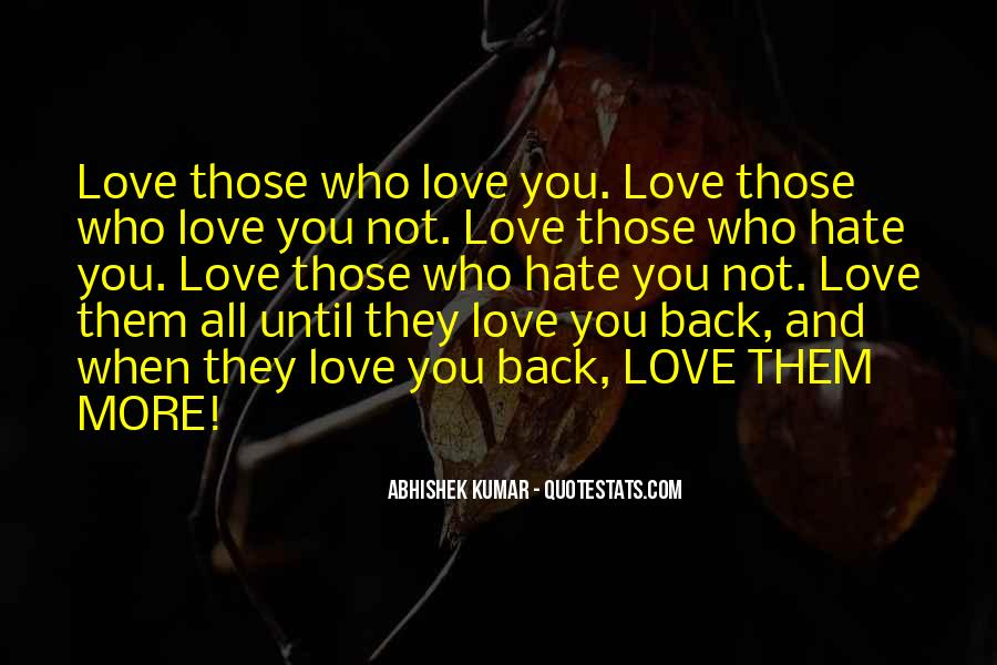 Love Those Who Hate You Quotes #632810