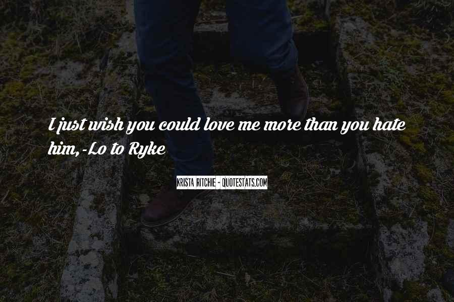 Love Those Who Hate You Quotes #7225