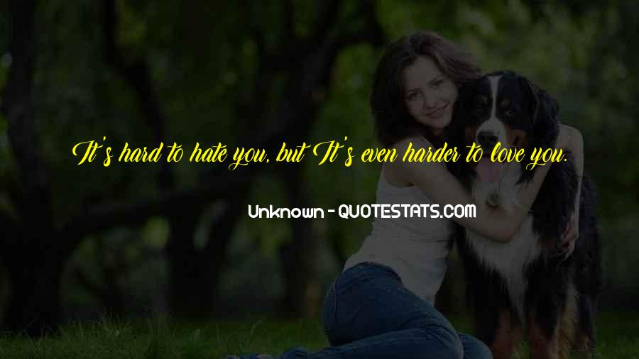 Love Those Who Hate You Quotes #7382