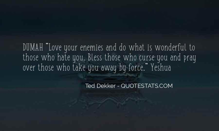 Love Those Who Hate You Quotes #905965