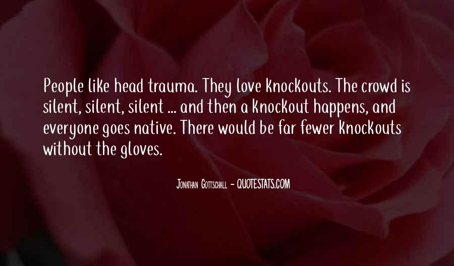 Love Trauma Quotes #1279411