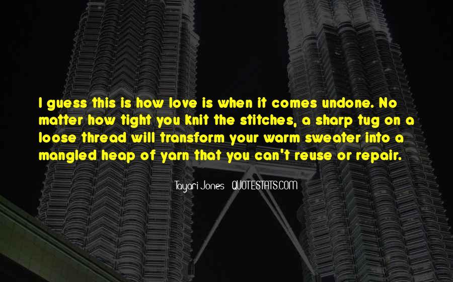 Love Undone Quotes #41926