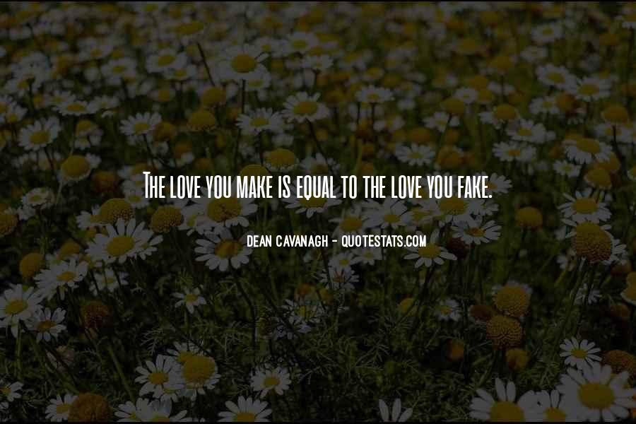 Love Was Fake Quotes #597655