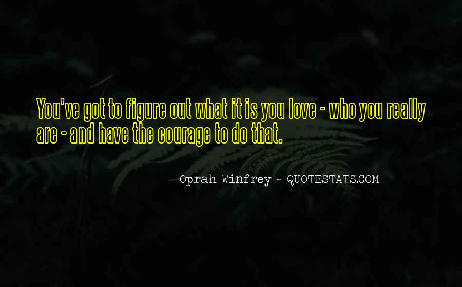 Love What You Got Quotes #1064205