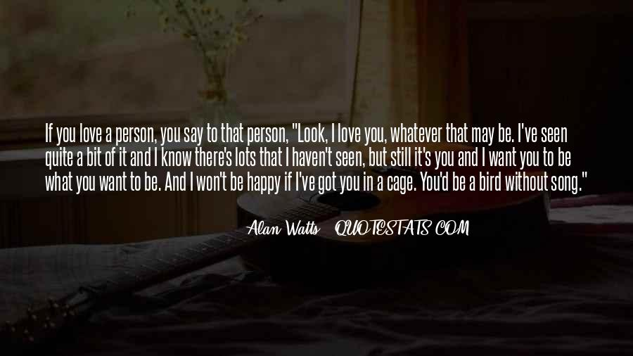 Love What You Got Quotes #1142982