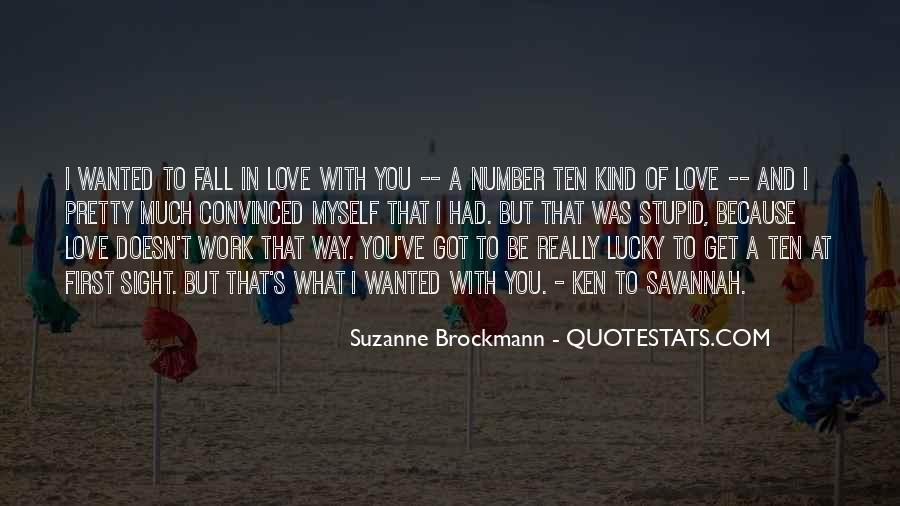 Love What You Got Quotes #1162726