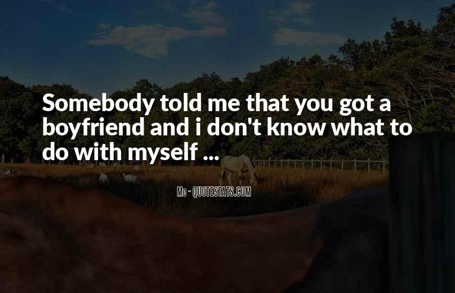 Love What You Got Quotes #1249884