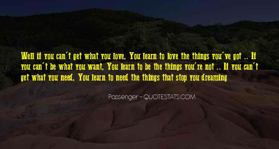 Love What You Got Quotes #262657