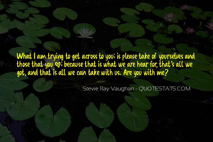 Love What You Got Quotes #428441