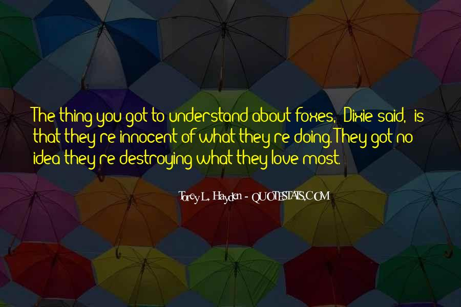 Love What You Got Quotes #503681