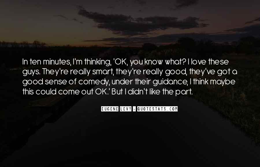 Love What You Got Quotes #534526