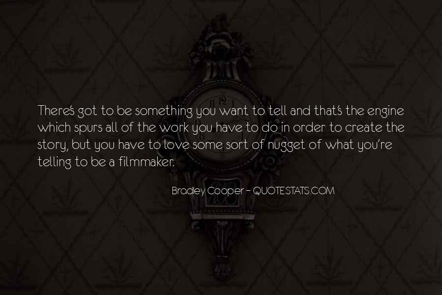 Love What You Got Quotes #564558