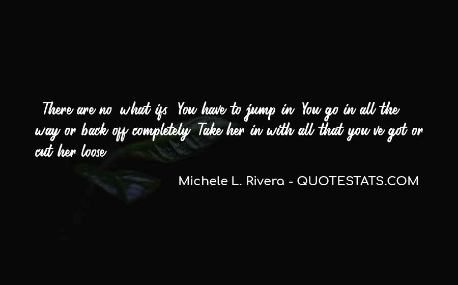 Love What You Got Quotes #591632