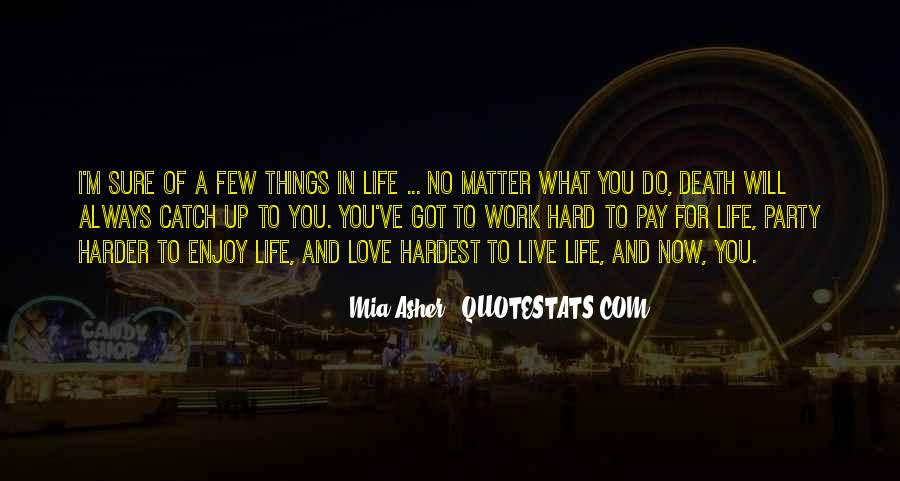 Love What You Got Quotes #606521