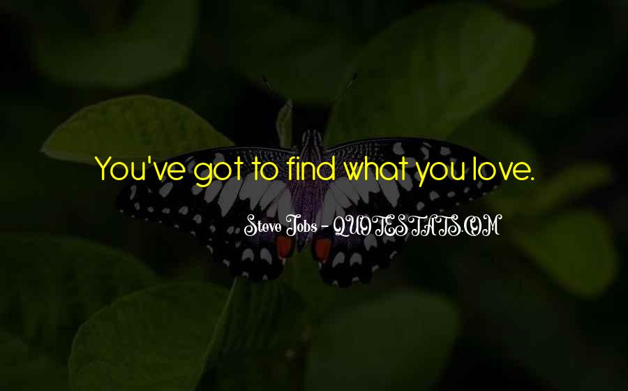 Love What You Got Quotes #642055