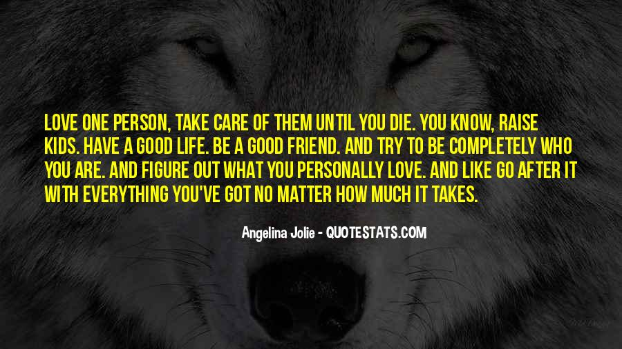 Love What You Got Quotes #653699