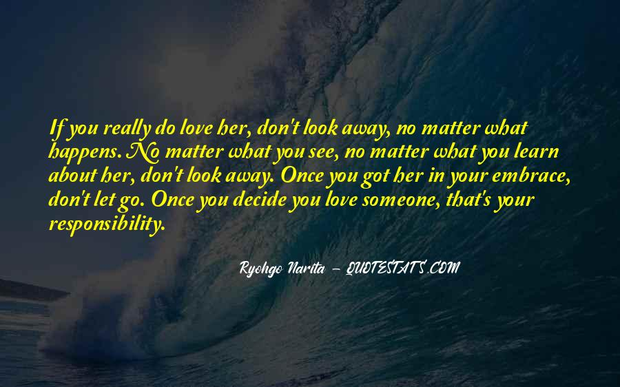 Love What You Got Quotes #803403
