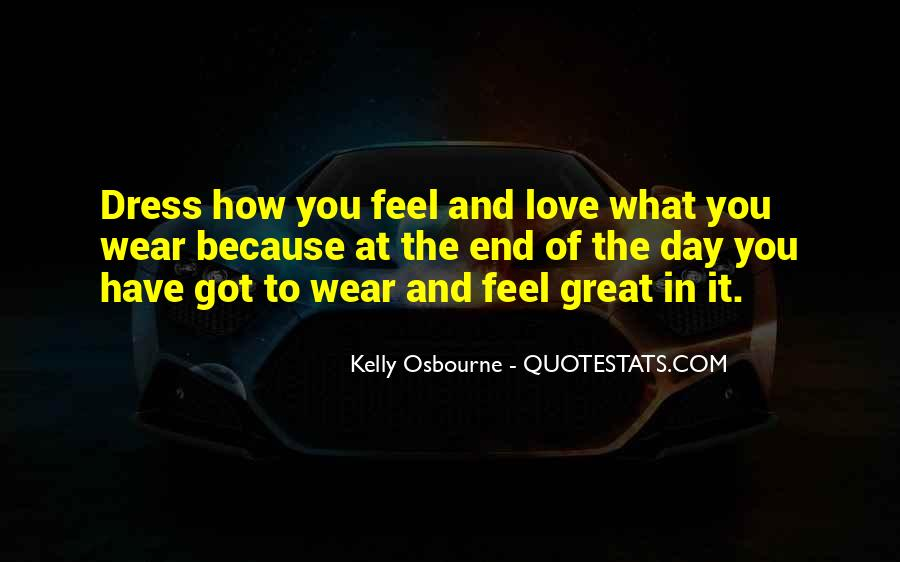 Love What You Got Quotes #910391